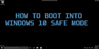 windows 10 safe mode how to boot to safe mode in windows 10 make tech easier