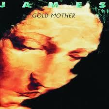 <b>James</b>: <b>Gold Mother</b> - Music Streaming - Listen on Deezer