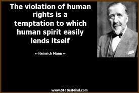Human Rights Quotes Unique The Violation Of Human Rights Is A Temptation To StatusMind