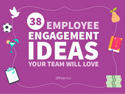 38 Employee Engagement Ideas Your Team Will Love