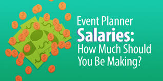 How Much Should I Get Paid Event Planner Salaries How Much Should You Be Making