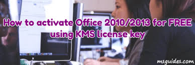 office com free how to activate office 2010 2013 for free using kms license key