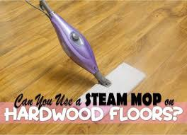 can you use a steam mop on hardwood floors read this first