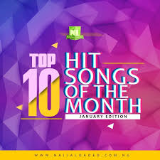 Top 10 Nigerian Hottest Songs Of The Month January 2019