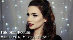 winter 2016 makeup routine pale skin edition cool toned makeup you