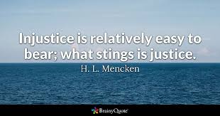 Injustice Quotes Fascinating Injustice Is Relatively Easy To Bear What Stings Is Justice