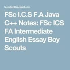 fsc ics fa quotes intermediate part english essays quotations fsc i c s f a java c notes fsc ics fa intermediate english essay boy scouts