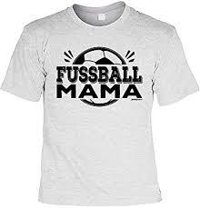 Mama Sprüche Tshirt Lustiges Funshirt Fussball Mutter Fussball