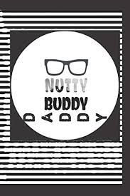 Nutty Buddy Daddy Fathers Day Geek Gift Nerd Log Book For Men Diary Notes Sermon Recipes Mileage Business Appointments Travel Journal For Humor Pop