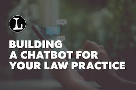5 Steps To Build A Useful Chatbot For Your Law Practice