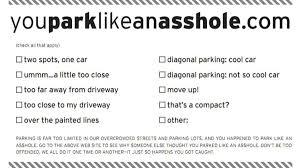 You parked like an asshole