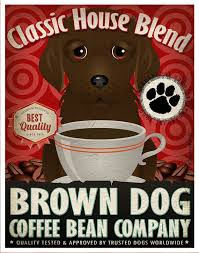 Brown dog coffee company is dedicated to offering our customers the absolute best customer service and the best product quality there is. Brown Dog Coffee Bean Company Original Art By Dogsincorporated 29 00 Dog Coffee Brown Dog Coffee Beans
