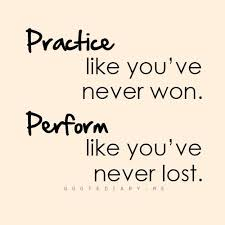 Practice Like You've Never Won Perform Like You've Never Lost Custom Practice Quotes