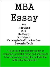 Amazon Com Mba Essay For Harvard Mit Kellogg Michigan Carnegie