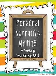 personal narrative writing workshop unit growing firsties personal narrative writing workshop unit
