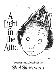 A Light In The Attic Cover Another Book Cover For Shel Silverstein His Drawings Give