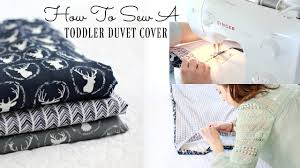how to make a toddler duvet cover sew with me diy toddler bed comforter cover