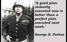 General Patton On A Good Plan And A Perfect Plan