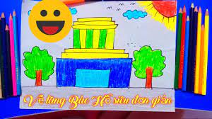 Hướng dẫn bé vẽ Lăng Bác Hồ - YouTube