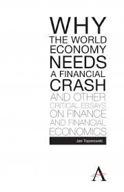 finance essays why the world economy needs a financial crash and other