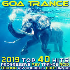 Progressive Psytrance Charts Goa Trance 2019 Top 40 Hits Best Of Progressive Psytrance
