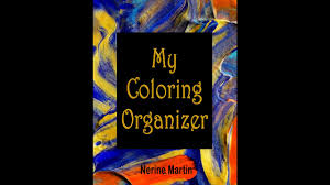 my coloring organizer an coloring book journal to keep you organized