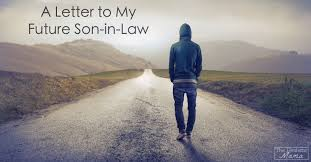 A Letter To My Future Son In Law The Realistic Mama