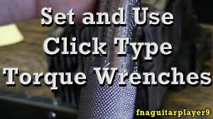 How To Set And Use Click Type Torque Wrenches And Foot Inch Pound Conversion