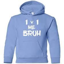 1 V 1 Me Bruh Youth Pullover Hoodie In 2019 Products