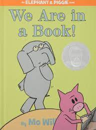 We Are in a Book! (An Elephant and Piggie Book): Willems, Mo, Willems, Mo:  9781423133087: Amazon.com: Books