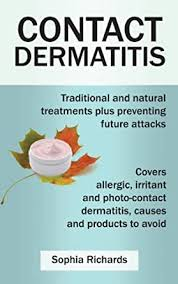Contact Dermatitis Traditional and natural treatments for contact  dermatitis plus preventing future attacks: Covers allergic, irritant and  photo-contact dermatitis, causes and products to avoid - Kindle edition by  Richards, Sophia. Health, Fitness & Dieting Kindle ...