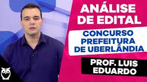 Concurso Prefeitura de Uberlândia: Análise de Edital 2019 - YouTube