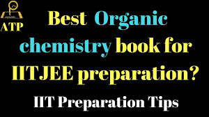 best organic chemistry book for iitjee preparation  best organic chemistry book for iitjee preparation