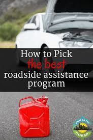 How To Pick The Best Roadside Assistance Program Living On