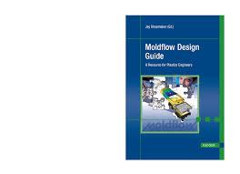 Delrin Design Guide Moldflow Design Guide Moldflow Design Guide A Resource