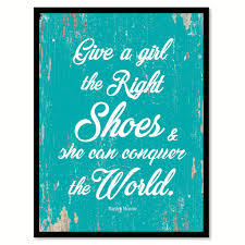 Small Picture Give A Girl The Right Shoes Marilyn Monroe Inspirational Quote
