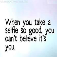Selfie Quotes Magnificent Good Selfie Quotes For Instagram Dreaded Luxury Good Selfie Quotes