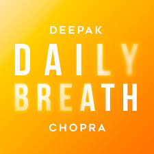 Daily Breath with Deepak Chopra