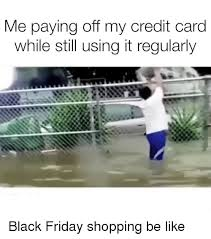 Using A Credit Card To Pay Off A Credit Card Me Paying Off My Credit Card While Still Using It Regularly Black