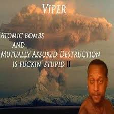 Atomic Bombs and Mutually Assured Destruction is Fuckin' Stupid II ... via Relatably.com
