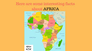 Interesting facts about Africa which you should know - Education Today News