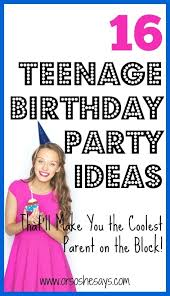 16 age birthday party ideas be