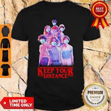 Stranger Things Eleven Mike Will Max Dustin Lucas Season Keep Your Distance  Covid-19 Shirt - Daintytee