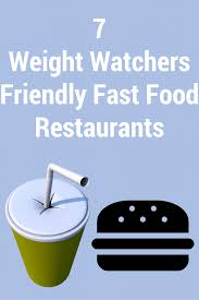 these 7 best weight watchers friendly fast food restaurants are great for those times you are