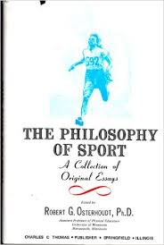 the philosophy of sport  a collection of original essays  robert g    the philosophy of sport  a collection of original essays  robert g osterhoudt      amazon com  books