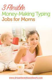 3 Flexible Money Making Typing Jobs For Moms