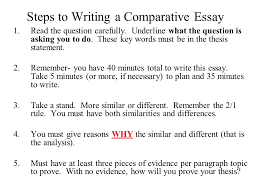 steps to writing a comparative essay the question carefully  steps to writing a comparative essay 1 the question carefully