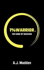 Amazon.com: 1% Warrior : The Code Of Success eBook: Madden, A.J. : Kindle  Store