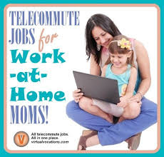 Telecommute Job Are You A Workathome Mom Looking For A New Telecommute Job Look