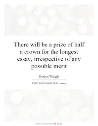 essay quotes essay sayings essay picture quotes page  there will be a prize of half a crown for the longest essay irrespective of